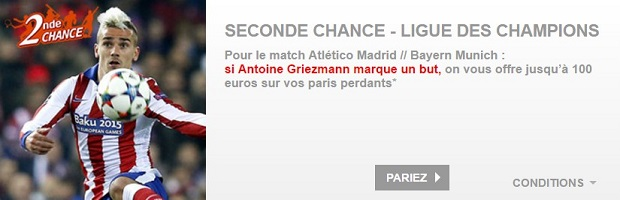 Offre Seconde Chance Atletico Madrid/Bayern Munich