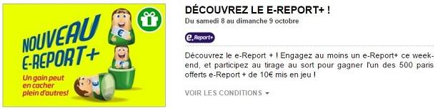 Gagnez 10 € au tirage au sort en misant en e-Report + les 8 et 9 octobre